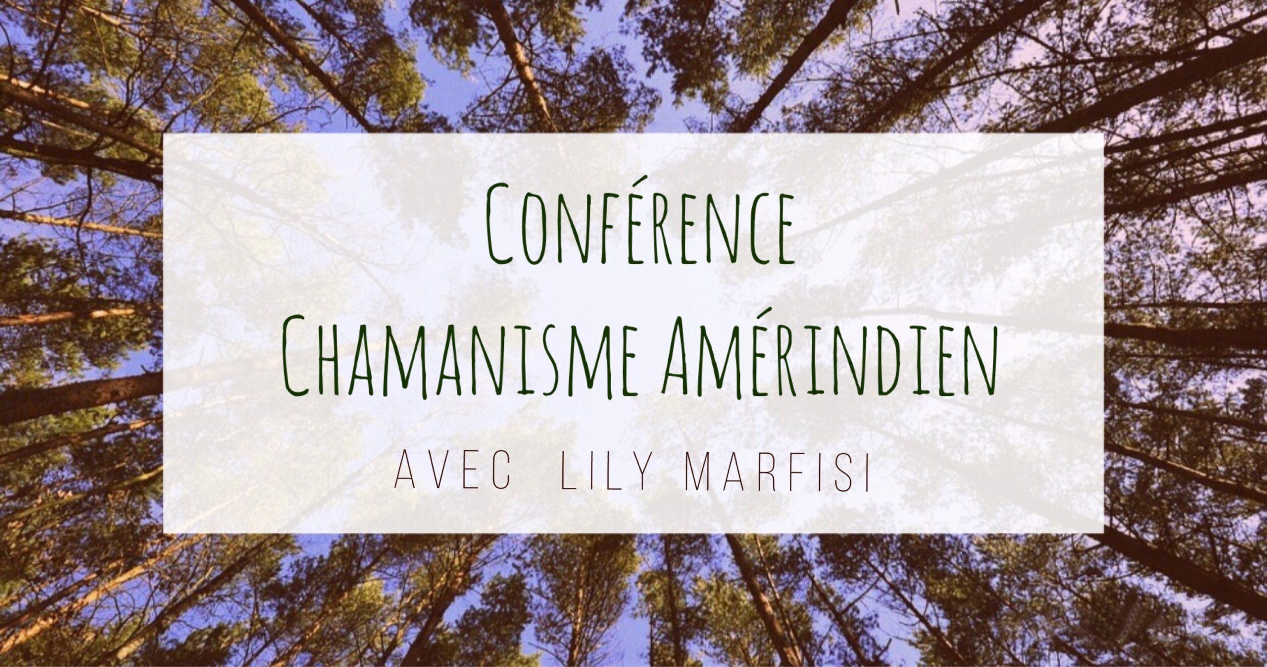 Conférence sur le Chamanisme Amérindien & Voyage Chamanique